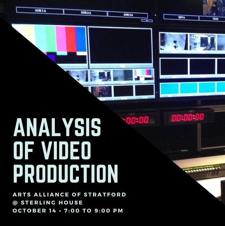 Analysis of Video Production @ Arts Alliance of Stratford at Sterling House